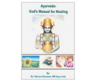 AYURVEDA - GODS MANUAL FOR HEALING